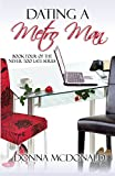 McDonald, Donna: Dating A Metro Man: Book Four of Never Too Late Series