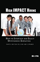 High Impact Hiring, Fourth Edition Revised…