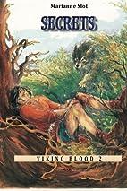 Viking Blood 2: Secrets by Marianne Slot