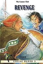 Viking Blood 3: Revenge by Marianne Slot