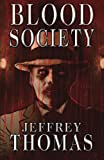 Thomas, Jeffrey: Blood Society