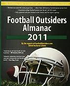 Football Outsiders Almanac 2011: The…