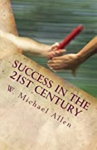 Success in the 21st Century: What do we tell…