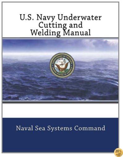 U.S. Navy Underwater Cutting and Welding Manual