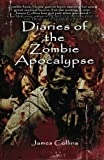 Collins, James: Diaries of the Zombie Apocalypse