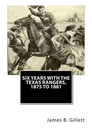 six-years-with-the-texas-rangers-1875-to-1881