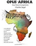 Segal, Charles: Opus Africa: Easy Piano Arrangements