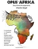 Segal, Charles: Opus Africa: Easy Piano Arrangements