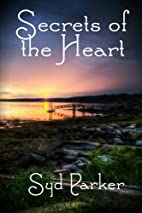 Secrets of the Heart by Syd Parker