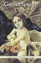 Godiva Speaks: A Celebration of Women Poets…
