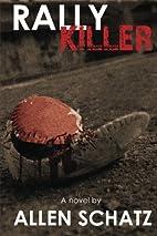 Rally Killer by Allen Schatz
