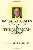 Barack Hussein George W & The American Dream…