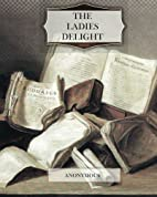 The Ladies Delight by Anonymous