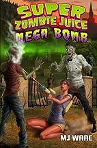 Super Zombie Juice Mega Bomb by MJA Ware