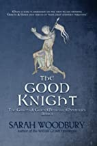 The Good Knight by Sarah Woodbury