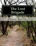 The Lost Brigade by Paul Kelly