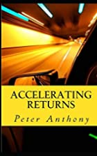 Accelerating Returns by Peter Anthony