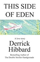 This Side of Eden by Derrick Hibbard