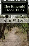 Wilson, Ann: The Emerald Door Tales (Volume 1)