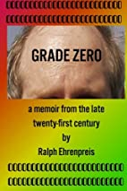 Grade Zero: A memoir from the late…