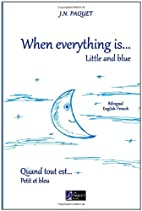 When everything is... Little and blue…