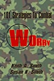 Smith, Keith A: 101 Strategies to Combat Worry