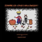 Zombie Ed Loves Halloween! (Volume 2) by…