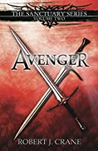 Avenger (Sanctuary, #2) by Robert J. Crane