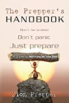 The Prepper's Handbook: A Guide to…