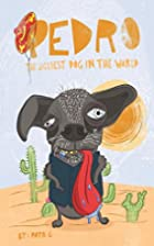 Pedro The Ugliest Dog In The World by Papa G