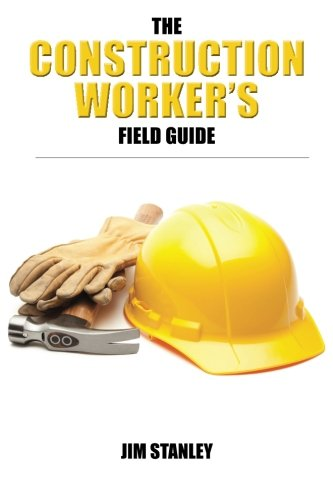the-construction-workers-field-guide