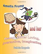 Amelia Frump & Her Peanut Butter Loving…