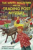 West, Jerry: The Happy Hollisters and the Trading Post Mystery