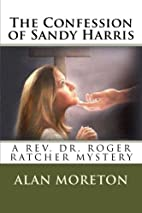 The Confession of Sandy Harris by Mr Alan…