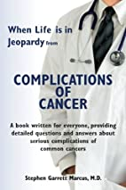 Complications of Cancer by Stephen Marcus…