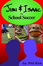 Jimi & Isaac 1a: School Soccer by Phil Rink
