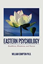 Eastern Psychology: Buddhism, Hinduism, and…