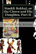 Sinekli Bakkal, or the Clown and His…