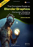 The Complete Guide to Blender Graphics:…