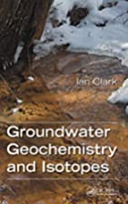 Groundwater geochemistry and isotopes by Ian…