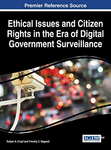 ethical-issues-and-citizen-rights-in-the-era-of-digital-government-surveillance-advances-in-public-policy-and-administration