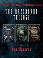 The Razorland Trilogy by Ann Aguirre