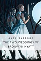The Two Weddings of Bronwyn Hyatt by Alex…