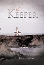 The Keeper by L. Kay Bryden