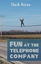Fun At The Telephone Company by Chuck Bozue