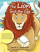 The Lion and the Egg by Daniel E. Thomasson
