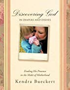 Discovering God in Diapers and Dishes:…