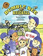 BUMBLE BEE BASEBALL by Dennis Santos