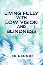 Living Fully with Low Vision and Blindness…