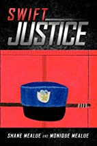 Swift Justice by Shane Mealue